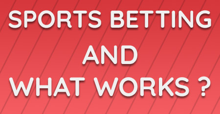sports betting and what works